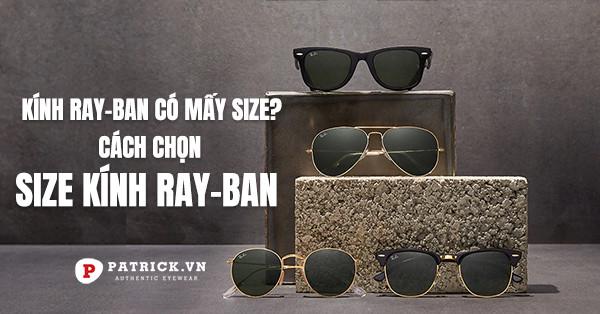 Size kính RayBan và cách chọn size kính RayBan