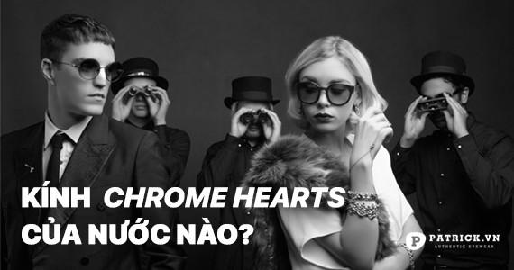 Kính Chrome Hearts của nước nào?